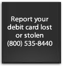 Report your debit card lost or stolen